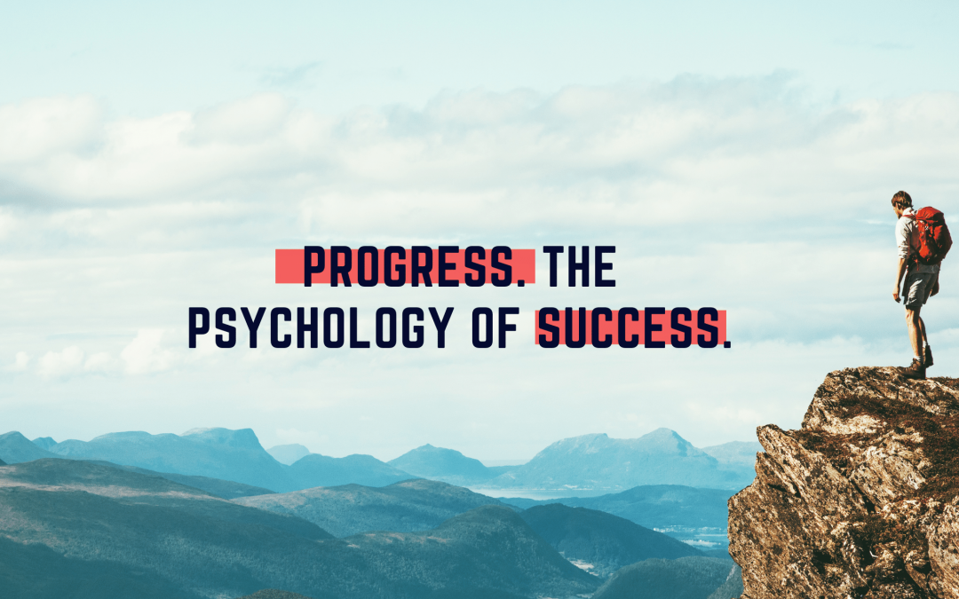 Progress:  The Psychology Of Success
